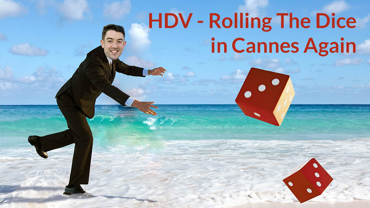 #HDV Rolling the dice at MIPIM Cannes France again